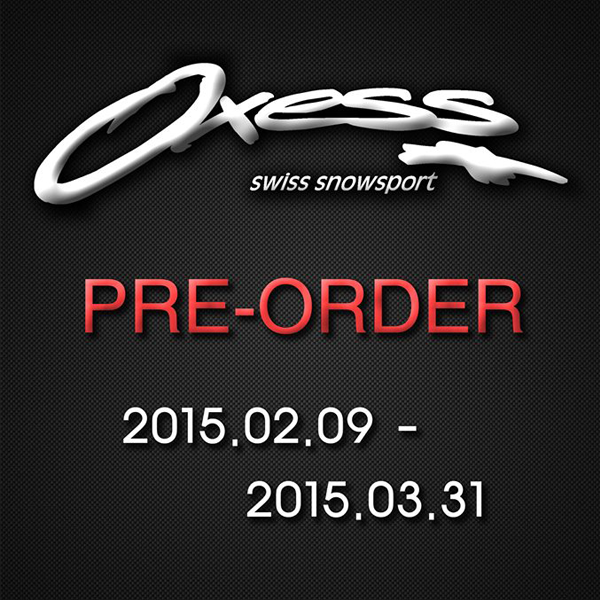 2015-2016 OXESS PRE-ORDER